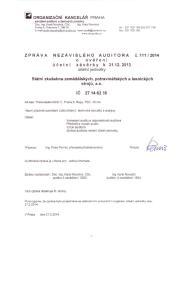 NEZÁVISLÉHO AUDITORA účetní závěrky k Státní zkušebna zemědělských, potravinářských a lesnických strojů, a.s