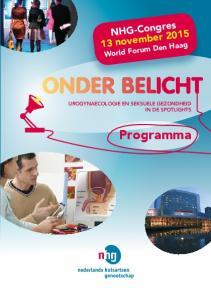 NHG-Congres 13 november World Forum Den Haag UROGYNAECOLOGIE EN SEKSUELE GEZONDHEID IN DE SPOTLIGHTS. Programma