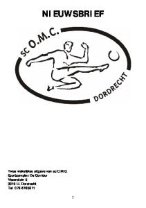 NIEUWSBRIEF. Twee wekelijkse uitgave van sc O.M.C. Sportcomplex De Corridor Visserstuin LL Dordrecht Tel