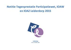 Notitie Tegenprestatie Participatiewet, IOAW en IOAZ Leiderdorp 2015 Leiderdorp