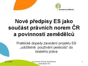 Nové předpisy ES jako součást právních norem ČR a povinnosti zemědělců