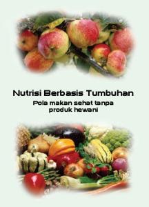 Nutrisi Berbasis Tumbuhan. Pola makan sehat tanpa produk hewani
