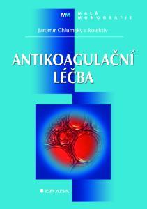OBSAH Seznam použitých zkratek a značek Předmluva Úvod 1 Klinické aspekty antikoagulační léčby 2 Trombofilie