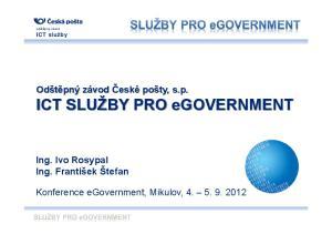 Odštěpný závod České pošty, s.p. ICT SLUŽBY PRO egovernment. Konference egovernment, Mikulov,