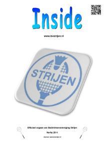 Officieel orgaan van Badmintonvereniging Strijen Herfst 2011 Internet: