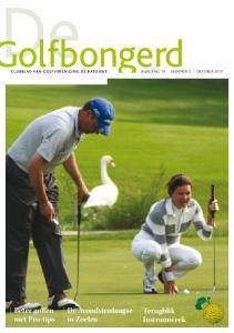 olfbongerd De Avondvierdaagse in Zoelen Beter golfen met Pro-tips Terugblik lustrumweek Jaargang 19 I nummer 3 I oktober 2010