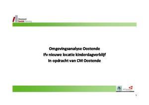 Omgevingsanalyse Oostende Ifv nieuwe locatie kinderdagverblijf In opdracht van CM Oostende
