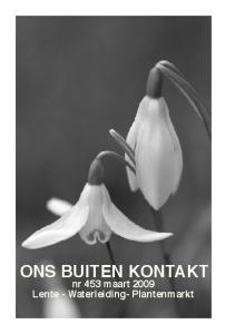 ONS BUITEN KONTAKT nr 453 maart 2009 Lente - Waterleiding- Plantenmarkt