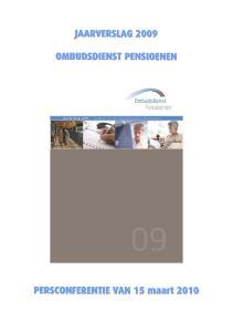 Ons contacteren? Tony VAN DER STEEN. Ombudsdienst Pensioenen WTC III Simon Bolivarlaan, 30 bus Brussel