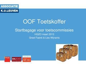 OOF Toetskoffer. Startbagage voor toetscommissies. HGZO maart 2013 Greet Fastré & Lies Wijnants