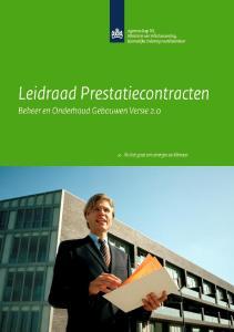 OPENBAAR DEFINITIEF Leidraad Prestatiecontract Prestatiecontract Beheer en Onderhoud Gebouwen 7 juni 2010