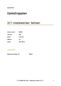Opleidingsplan. ICT-medewerker beheer. Uitstromen : Crebo nummer : Cohort : Medewerker Beheer ICT 95070