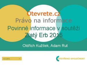 Otevrete.cz Právo na informace Povinné informace v sout ži Zlatý Erb 2015