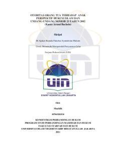 OTORITAS ORANG TUA TERHADAP ANAK PERSPEKTIF HUKUM ISLAM DAN UNDANG-UNDANG NOMOR 23 TAHUN 2002 (Kasus Arumi Bachsin) Skripsi
