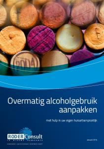 Overmatig alcoholgebruik aanpakken RODER. met hulp in uw eigen huisartsenpraktijk. Januari 2014 ONDERDEEL VAN DE NOVADIC-KENTRON GROEP