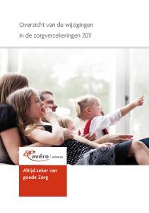 Overzicht van de wijzigingen in de zorgverzekeringen 2011