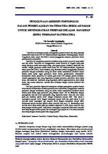 P 39 PENGGUNAAN ASESMEN PORTOFOLIO DALAM PEMBELAJARAN MATEMATIKA SEKOLAH DASAR UNTUK MENINGKATKAN PRESTASI BELAJAR DAN SIKAP SISWA TERHADAP MATEMATIKA