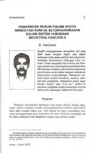 PANDANGAN HUKUM DALAM UPAYA MENGATASI KONFLIK KETENAGAKERJAAN DALAM SISTEM HUBUNGAN INDUSTRIAL PANCASILA. A. Uwiyono