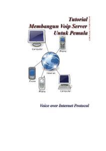 Panduan Mudah Membangun Voip Server Untuk Pemula Beta Version 0.01 PENGANTAR