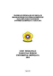 PANDUAN PENGAJUAN USULAN PROGRAM PENELITIAN HIBAH KOMPETITIF DANA DIPA FAKULTAS HUKUM UNIVERSITAS SRIWIJAYA TAHUN 2014