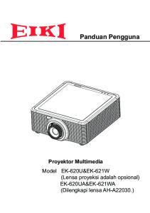 Panduan Pengguna. Proyektor Multimedia Model EK-620U&EK-621W (Lensa proyeksi adalah opsional) EK-620UA&EK-621WA (Dilengkapi lensa AH-A22030