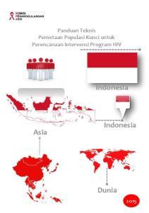 Panduan Teknis Pemetaan Populasi Kunci untuk Perencanaan Intervensi Program HIV. Indonesia. Indonesia. Asia. Dunia