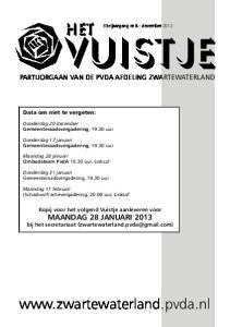 PARTIJORGAAN VAN DE PVDA AFDELING ZWARTEWATERLAND. Kopij voor het volgend Vuistje aanleveren voor MAANDAG 28 JANUARI 2013