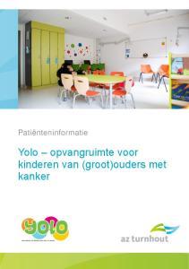 Patiënteninformatie. Yolo opvangruimte voor kinderen van (groot)ouders met kanker