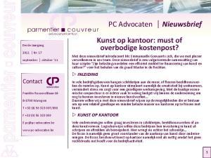 PC Advocaten Nieuwsbrief. Kunst op kantoor: must of overbodige kostenpost? Contact ZZINLEIDING ZZKUNST OP KANTOOR