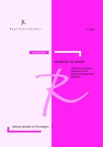 P.C. Ippel VOORWOORD GEGEVEN: DE GENEN. Morele en juridische aspecten van het gebruik van genetische gegevens. Achtergrondstudies en Verkenningen 7