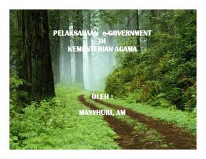 PELAKSANAAN e-government DI KEMENTERIAN AGAMA OLEH : MASYHURI, AM