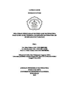 PELATIHAN PENGUASAAN MATERI AJAR MATEMATIKA BAGI GURU-GURU PEMBINA OLIMPIADE MATEMATIKA SD DI KECAMATAN TABANAN. Oleh :