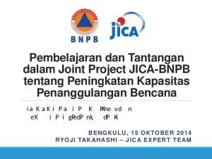 Pembelajaran dan Tantangan dalam Joint Project JICA-BNPB tentang Peningkatan Kapasitas Penanggulangan Bencana