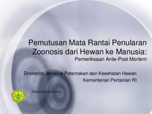 Pemutusan Mata Rantai Penularan Zoonosis dari Hewan ke Manusia: Pemeriksaan Ante-Post Mortem