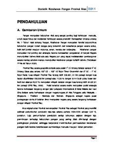 PENDAHULUAN. Statistik Ketahanan Pangan Provinsi Riau A. Gambaran Umum