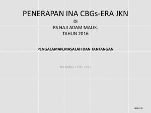 PENERAPAN INA CBGs-ERA JKN DI RS HAJI ADAM MALIK. TAHUN 2016