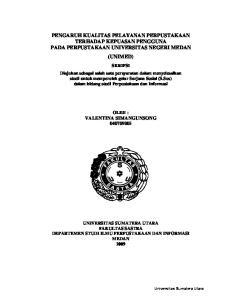 PENGARUH KUALITAS PELAYANAN PERPUSTAKAAN TERHADAP KEPUASAN PENGGUNA PADA PERPUSTAKAAN UNIVERSITAS NEGERI MEDAN (UNIMED)