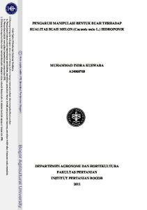 PENGARUH MANIPULASI BENTUK BUAH TERHADAP KUALITAS BUAH MELON (Cucumis melo L.) HIDROPONIK MUHAMMAD INDRA KUSWARA A