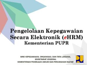 Pengelolaan Kepegawaian Secara Elektronik (ehrm) Kementerian PUPR