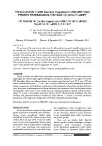 PENGGUNAAN ENZIM Bacillus megatorium DSM-319 PADA PROSES PERENDAMAN PENYAMAKAN KULIT JAKET