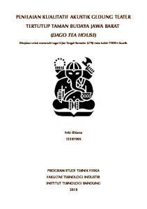 PENILAIAN KUALITATIF AKUSTIK GEDUNG TEATER TERTUTUP TAMAN BUDAYA JAWA BARAT (DAGO TEA HOUSE)