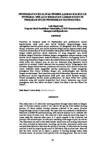 PENINGKATAN KUALITAS PEMBELAJARAN KALKULUS INTEGRAL MELALUI KEGIATAN LESSON STUDY DI PROGRAM STUDI PENDIDIKAN MATEMATIKA