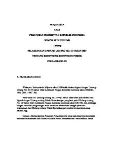 PENJELASAN ATAS PERATURAN PEMERINTAH REPUBLIK INDONESIA NOMOR 32 TAHUN Tentang PELAKSANAAN UNDANG-UNDANG NO. 11 TAHUN 1967