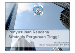 Penyusunan Rencana Strategis Perguruan Tinggi. Chan Basaruddin Majelis Pengembangan DPT- DIKTI