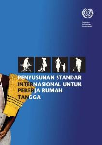 PENYUSUNAN STANDAR INTERNASIONAL UNTUK PEKERJA RUMAH TANGGA. Organisasi Perburuhan Internasional