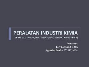 PERALATAN INDUSTRI KIMIA (CRYSTALLIZATION, HEAT TREATMENT, SEPARATION & FILTER)