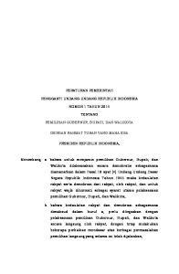PERATURAN PEMERINTAH PENGGANTI UNDANG-UNDANG REPUBLIK INDONESIA NOMOR 1 TAHUN 2014 TENTANG PEMILIHAN GUBERNUR, BUPATI, DAN WALIKOTA