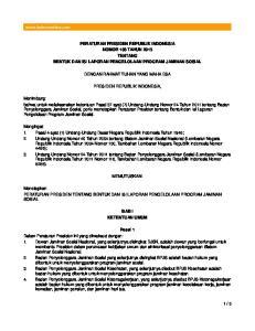 PERATURAN PRESIDEN REPUBLIK INDONESIA NOMOR 108 TAHUN 2013 TENTANG BENTUK DAN ISI LAPORAN PENGELOLAAN PROGRAM JAMINAN SOSIAL
