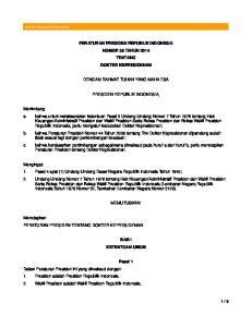 PERATURAN PRESIDEN REPUBLIK INDONESIA NOMOR 36 TAHUN 2014 TENTANG DOKTER KEPRESIDENAN DENGAN RAHMAT TUHAN YANG MAHA ESA PRESIDEN REPUBLIK INDONESIA,