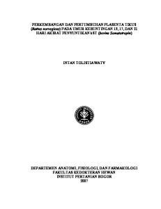 PERKEMBANGAN DAN PERTUMBUHAN PLASENTA TIKUS (Rattus norvegicus) PADA UMUR KEBUNTINGAN 13, 17, DAN 21 HARI AKIBAT PENYUNTIKAN bst (bovine Somatotropin)